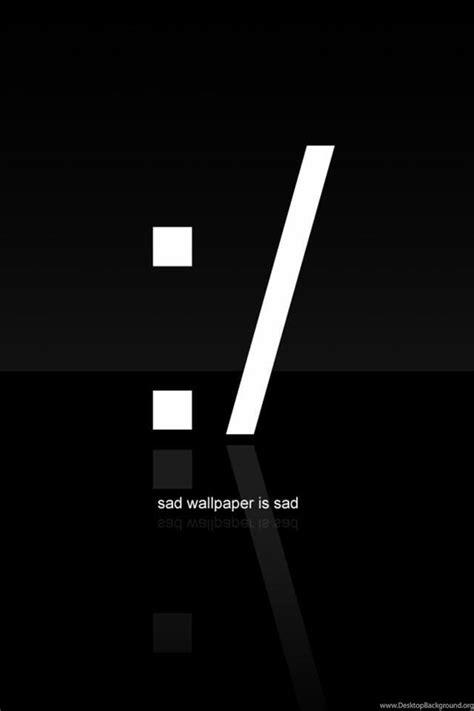 sad face iphone wallpaper images desktop background