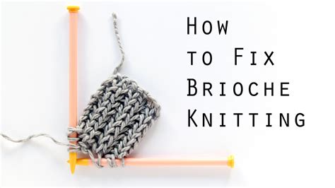 fix a in knitting how to fix brioche knitting occupied