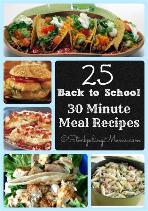 25 back to school 30 minute meal recipes that will save you time in the kitchen 30minutemeal