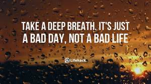 Bad Day Quotes Bad Day Quotes Positive Quotesgram