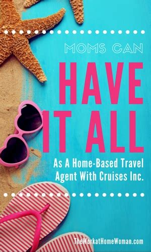 Moms Can Have It All As A Home Based Travel Agent With