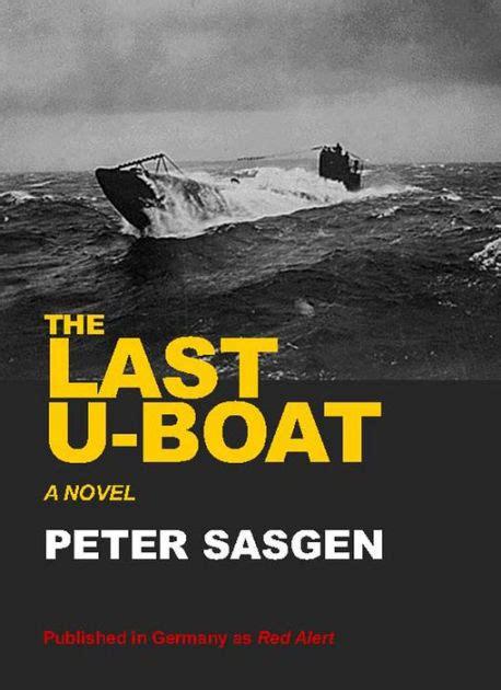 u boat books the last u boat by peter sasgen nook book ebook