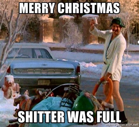Merry Christmas Meme Generator - merry christmas shitters full christmas decore