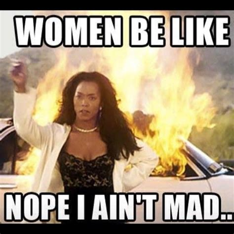 They Mad Meme - women be like nope i aint bad funny women meme humor