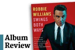 robbie williams swings both ways songs robbie williams quot swings both ways quot album review