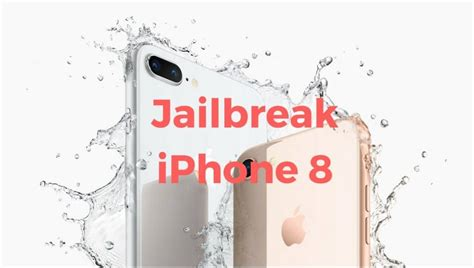 jailbreak iphone 8 iphone 8 plus everything you need to