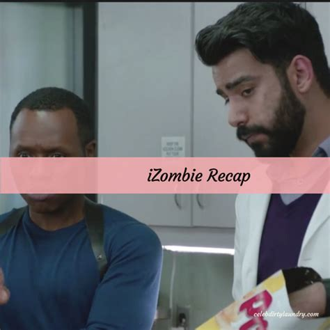 celebrity laundry recap izombie recap 4 11 16 season 3 episode 2 quot zombie knows