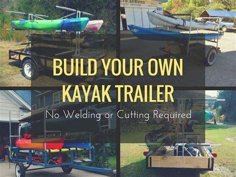 boat trailer ideas 17 best ideas about kayak trailer on pinterest diy kayak