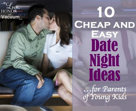 10 Inexpensive Yet Date Ideas by 10 Cheap Date Ideas For Parents Of