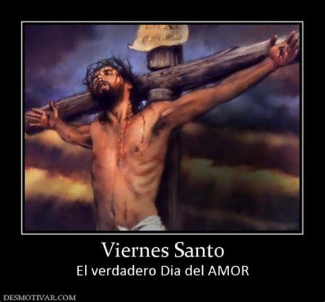 imagenes catolicas viernes santo frases e im 225 genes religiosas de semana santa para el