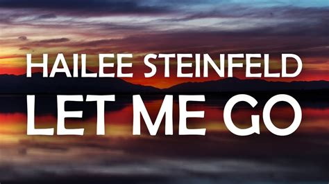 download mp3 let me go hailee lirik lagu let me go hailee steinfeld alesso featuring