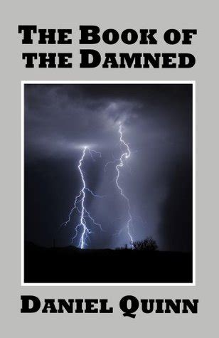 Book Review In The Fast By Quinn by The Book Of The Damned By Daniel Quinn Reviews