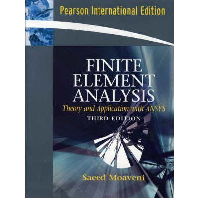Finite Element Analysis Theory And Application With Ansys 4ed finite element analysis theory and application with ansys