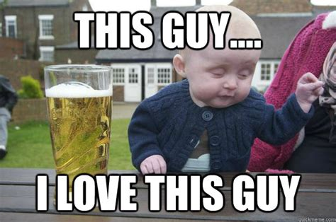 Drunk Kid Meme - 15 drunk baby memes that will totally crack you up