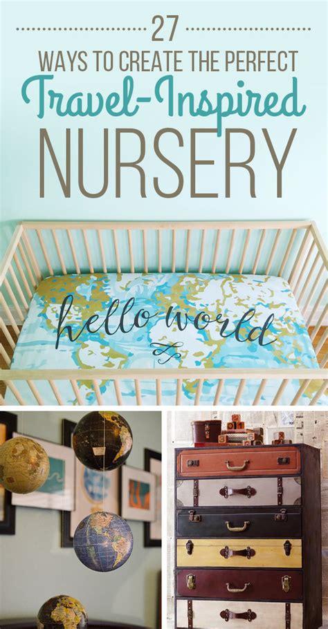 travel themed nursery decor 27 ways to create the travel inspired nursery