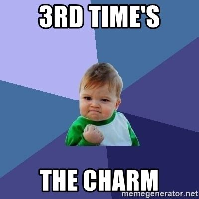 Will 3rd Time Be Charm For And Rehab by 3rd Time S The Charm Success Kid Meme Generator