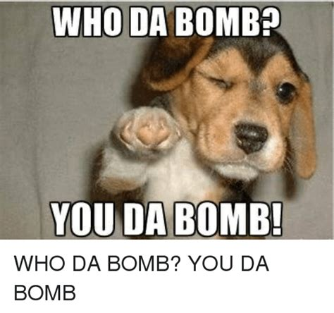 You Da Best Meme - you re the bomb meme related keywords suggestions you