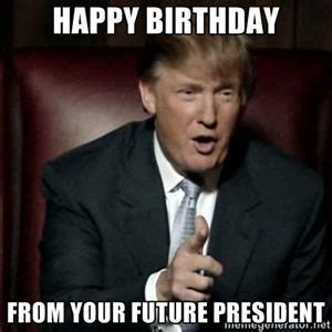 Happy Birthday Wishes For Ceo Best 25 Trump Birthday Meme Ideas On Pinterest Humor
