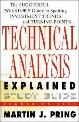 Technical Analysis Study Guide by Study Guide For Technical Analysis Explained Martin J