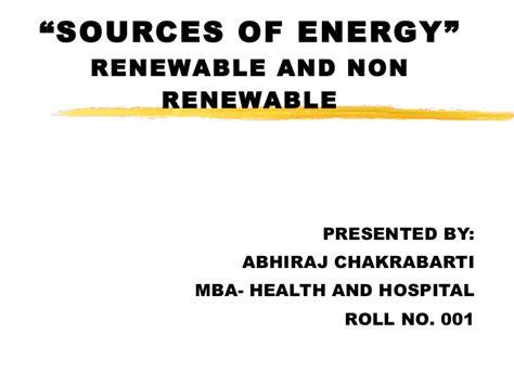 Mba Renewable Energy by Renewable And Non Renewable Sources Of Energy