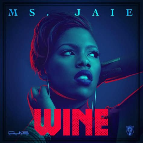 Mississippi Records Act Records Presents Ms Jaie Wine Naija Songs