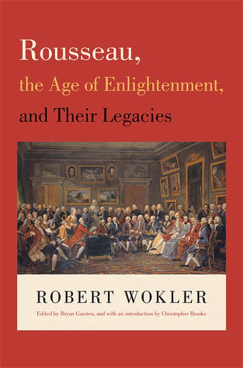 the revolution from enlightenment to tyranny books wokler r garsten b rousseau the age of
