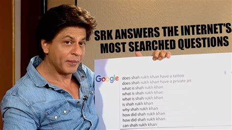 most googled questions here are the most googled most googled questions shah rukh khan replying most