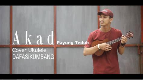 download mp3 akad payung teduh cover akad payung teduh ukulele cover by dafa sikumbang