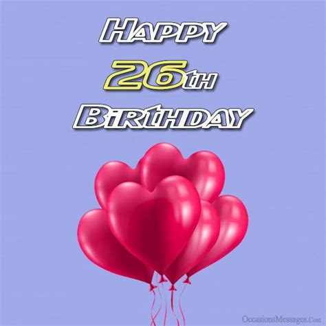 Happy Birthday Wishes For 26 Year Happy 26th Birthday Wishes Occasions Messages