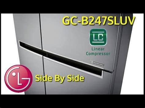 Gc B247sluv review lg gc b247sluv sbs refrigerator inverter linear new