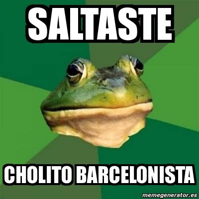 Foul Bachelor Frog Meme Generator - meme foul bachelor frog saltaste cholito barcelonista