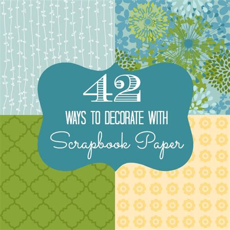 ways to decorate home 42 ways to decorate with scrapbook paper home stories a to z