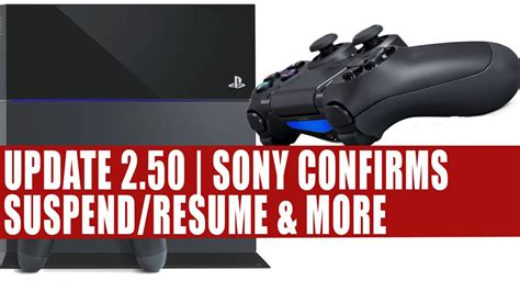 ps4 firmware update 2 50 sony confirms suspend resume