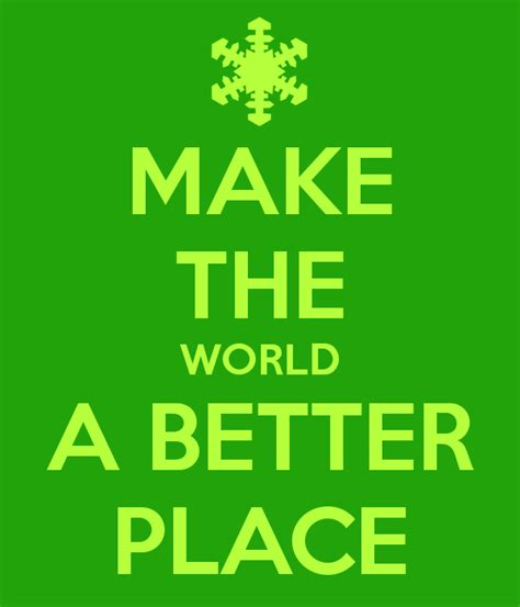 make the world a better place lyrics make the world a better place poster scoutkaplan keep