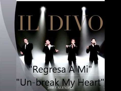 ami regresa quot regresa a mi quot quot un break my heart quot il divo youtube