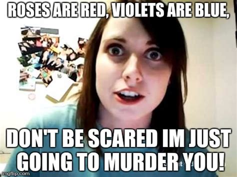 Creepy Girlfriend Meme - image tagged in murder creepy girlfriend imgflip