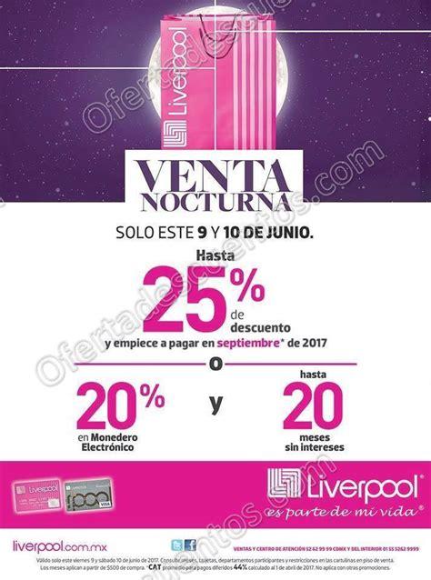 liverpool venta nocturna 2016 fechas venta nocturna liverpool 9 y 10 de junio 2017 oferta