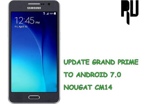 how to install themes on samsung grand prime cm14 update galaxy grand prime to android nougat 7 0 n