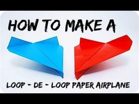 How To Make A Paper Airplane That Loops - how to make a loop de loop paper airplane