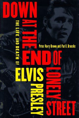 being elvis a lonely books at the end of lonely the and of