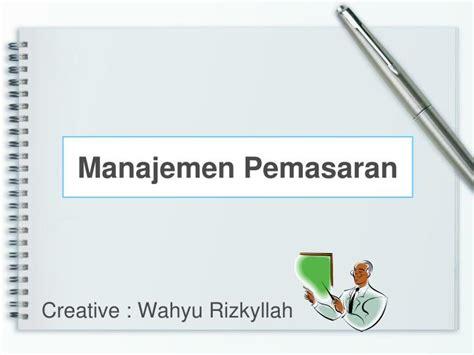 Manajemen Pemasara Th2014 ppt manajemen pemasaran powerpoint presentation id 5491120