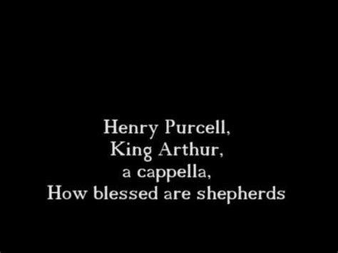 blessed no vocal henry purcell king arthur a cappella how blessed are