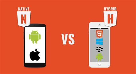 mobile hybrid vs hybrid application mobile application development