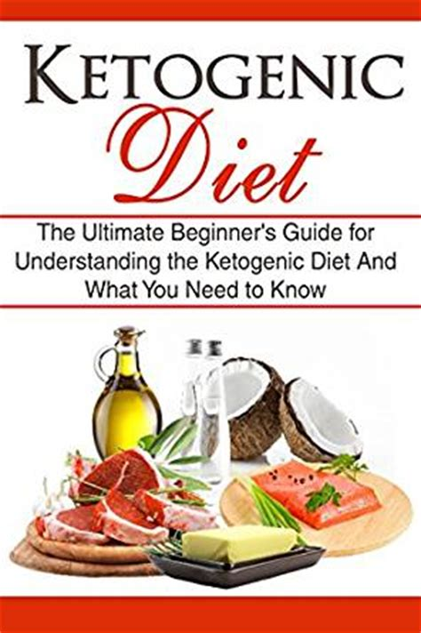 the ketogenic diet your comprehensive beginner s guide to ketogenic diet books ketogenic diet the ultimate beginner s guide for