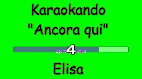 ancora tu testo karaoke italiano ancora qui elisa toffoli testo
