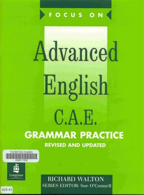 advanced english grammar a focus on advanced english c a e grammar practice richard walton english course book review