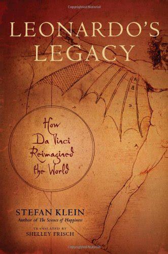leonardo da vinci short biography pdf leonardo s legacy how da vinci reimagined the world