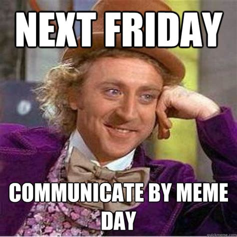 Meme Friday - next friday memes image memes at relatably com
