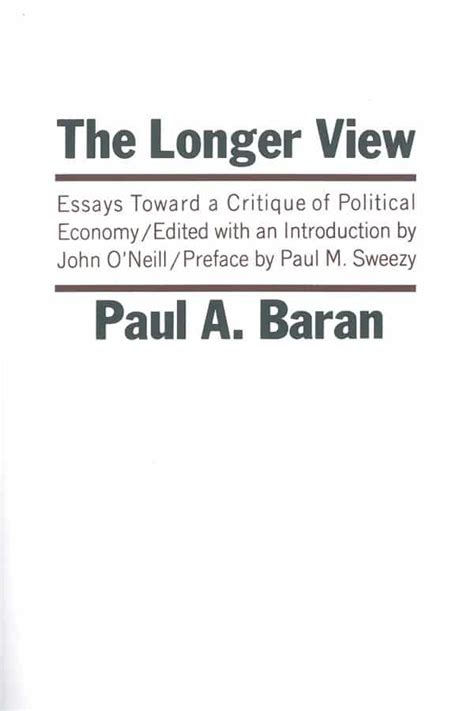 Toward The Next Economics And Other Essays by The Longer View Essays Toward A Critique Of Political Economy Monthly Review Press