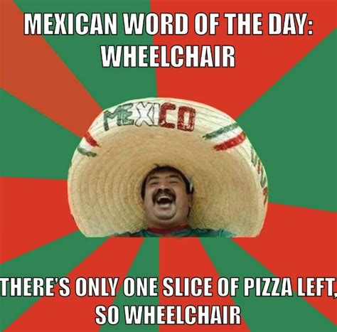 Wheelchair Meme - mexican word of the day funny memes and jokes